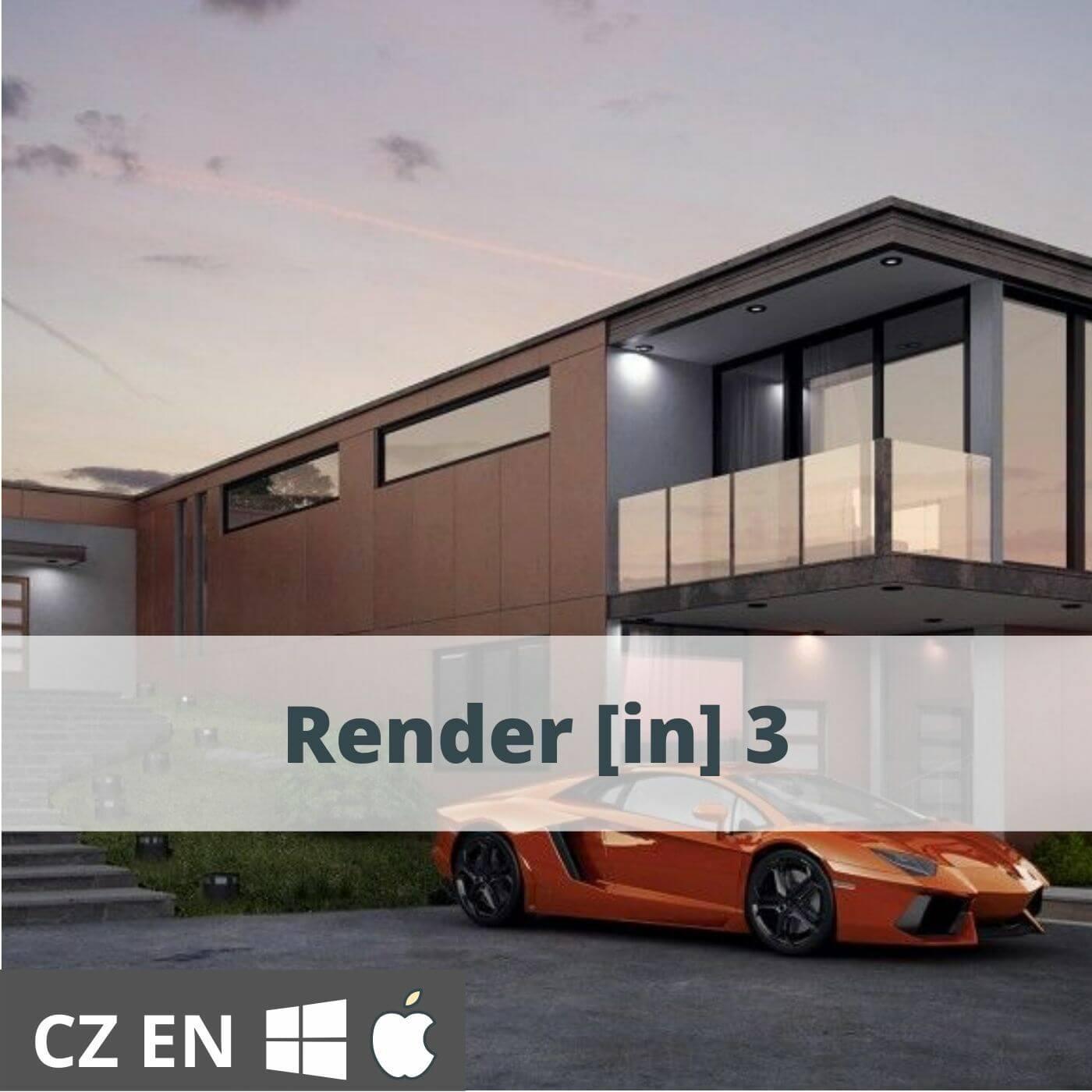Render [in] 3